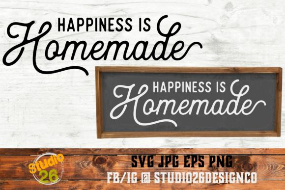 Download Free Happiness Is Homemade Svg Png Eps Graphic By Studio 26 Design for Cricut Explore, Silhouette and other cutting machines.