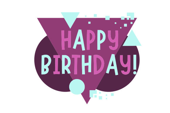 Download Free Happy Birthday In Abstract Print Art Style Svg Cut File By for Cricut Explore, Silhouette and other cutting machines.