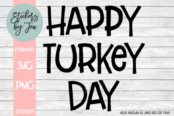 Download Free Happy Turkey Day Svg Graphic By Stickers By Jennifer Creative for Cricut Explore, Silhouette and other cutting machines.