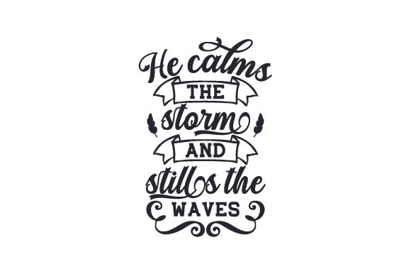 He Calms the Storm and Stills the Waves Religion Plotterdatei von Creative Fabrica Crafts