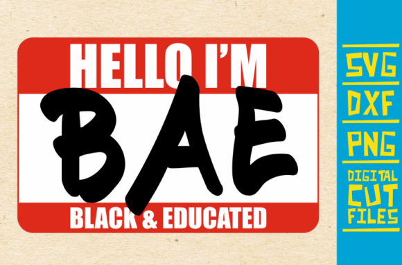 Hello I M Bae Svg Black And Educated Graphic By