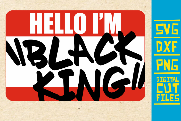 Download Free Hello I M Black King Graphic By Svgyeahyouknowme Creative Fabrica for Cricut Explore, Silhouette and other cutting machines.