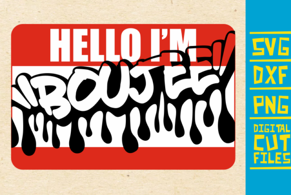 Hello I M Boujee Svg Graffiti Africa Graphic By