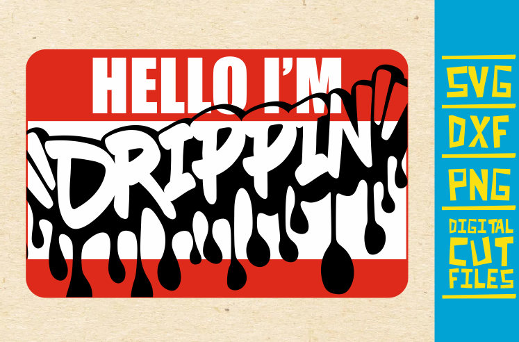 Download Free Hello I M Drippin Svg Graffiti African Graphic By for Cricut Explore, Silhouette and other cutting machines.