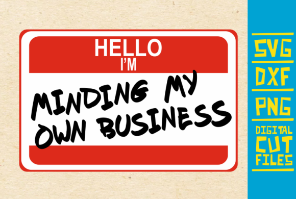 Download Free Hello I M Minding My Own Business Svg Graphic By for Cricut Explore, Silhouette and other cutting machines.