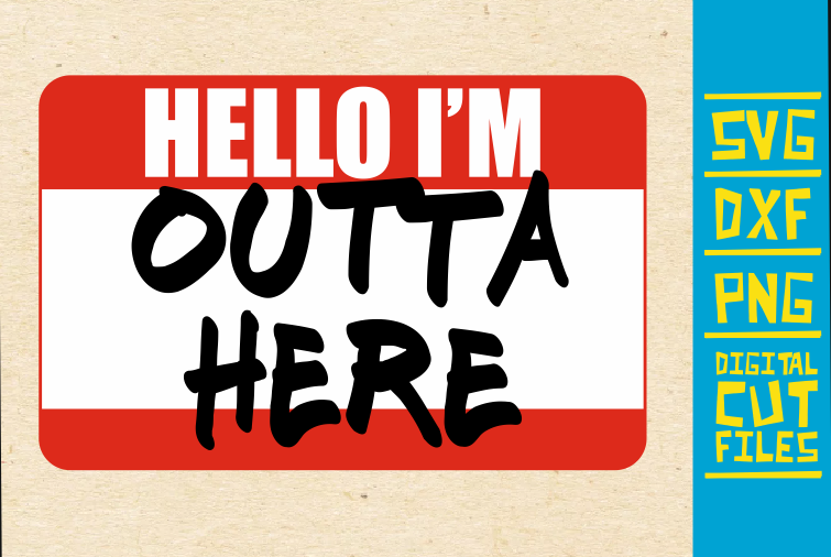Download Free Hello I M Outta Here Graphic By Svgyeahyouknowme Creative Fabrica for Cricut Explore, Silhouette and other cutting machines.