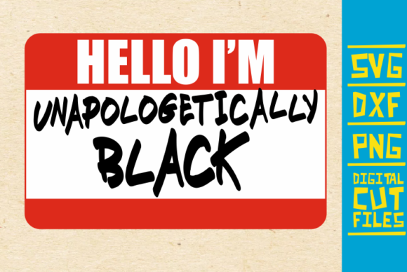 Download Free Hello I M Unapologetcally Black Svg Afro Graphic By for Cricut Explore, Silhouette and other cutting machines.