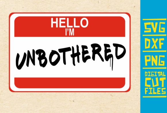 Download Free Hello I M Unbothered Svg Name Badge Svg Graphic By for Cricut Explore, Silhouette and other cutting machines.
