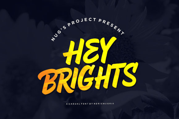 Hey Brights Display Font By Andrie Nugrie