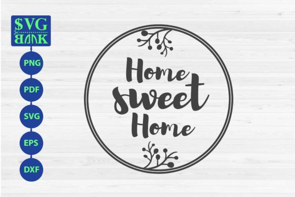 Download Free Home Sweet Home Sign In Circle Frame Graphic By Svgbank for Cricut Explore, Silhouette and other cutting machines.