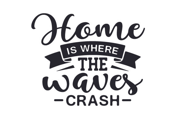 Home is Where the Waves Crash Home Craft Cut File By Creative Fabrica Crafts - Image 1