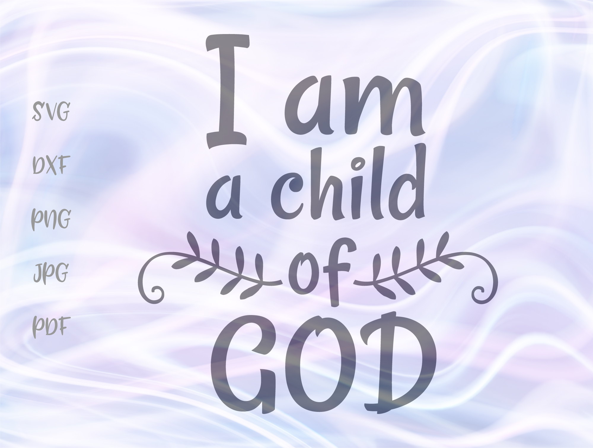 Download Free I Am A Child Of God Graphic By Digitals By Hanna Creative Fabrica for Cricut Explore, Silhouette and other cutting machines.