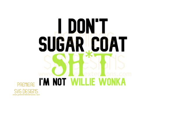 Print on Demand: I Don't Sugar Coat SVG Graphic Crafts By premiereextensions