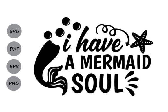 Download Free I Have A Mermaid Soul Svg Graphic By Cosmosfineart Creative for Cricut Explore, Silhouette and other cutting machines.