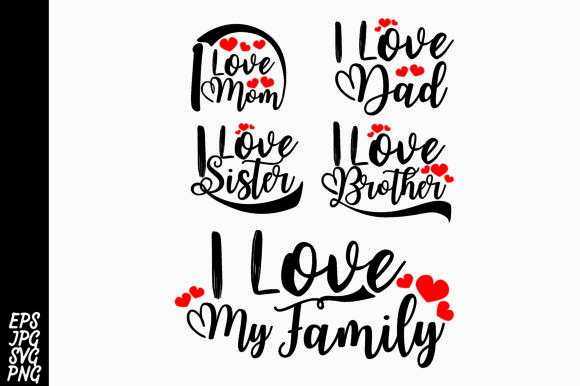 Download Free I Love All My Family Dad Mom Brother Sister Graphic By Arsa for Cricut Explore, Silhouette and other cutting machines.