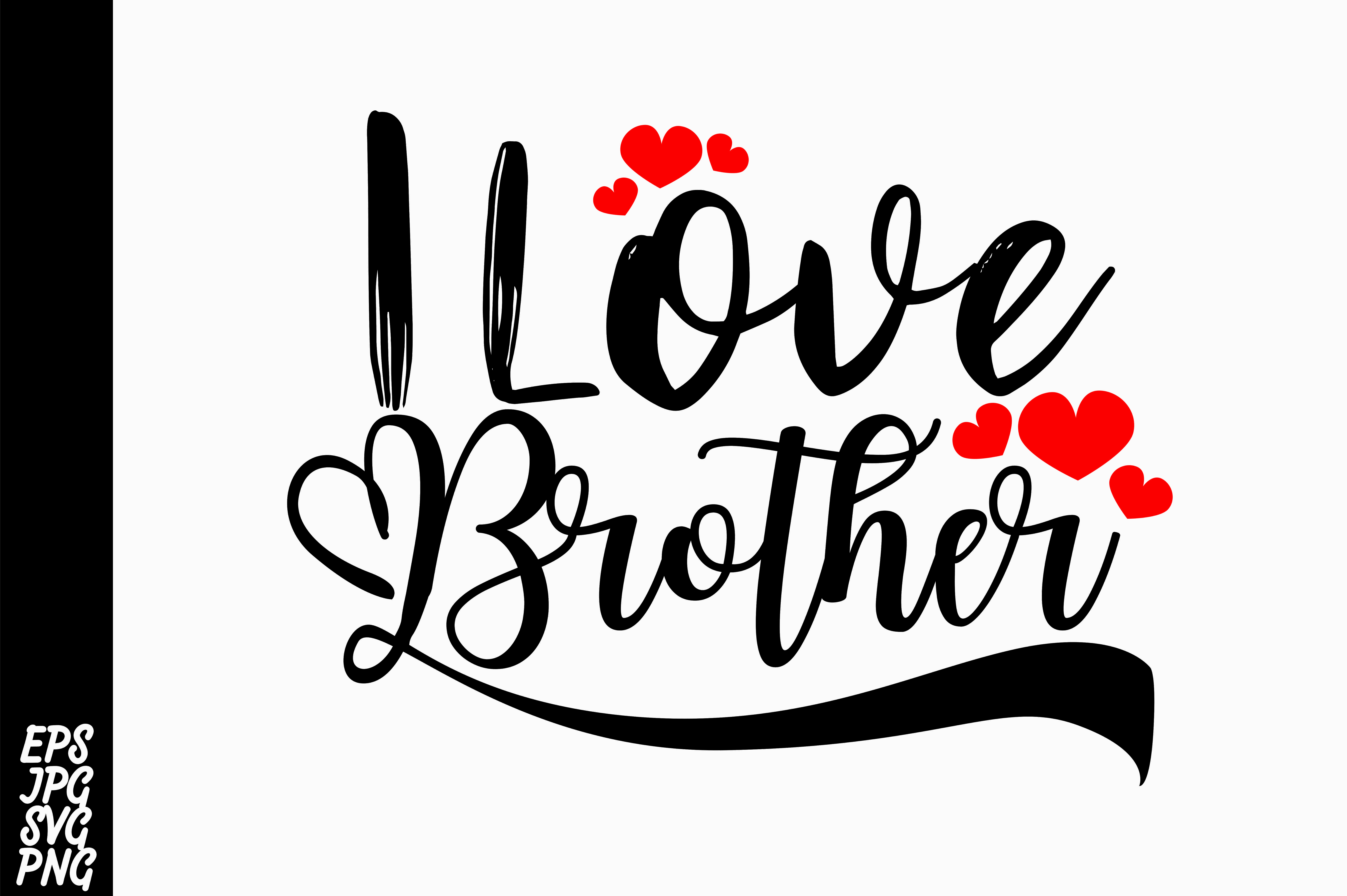 Download Free I Love Brother Svg Graphic By Arsa Adjie Creative Fabrica for Cricut Explore, Silhouette and other cutting machines.