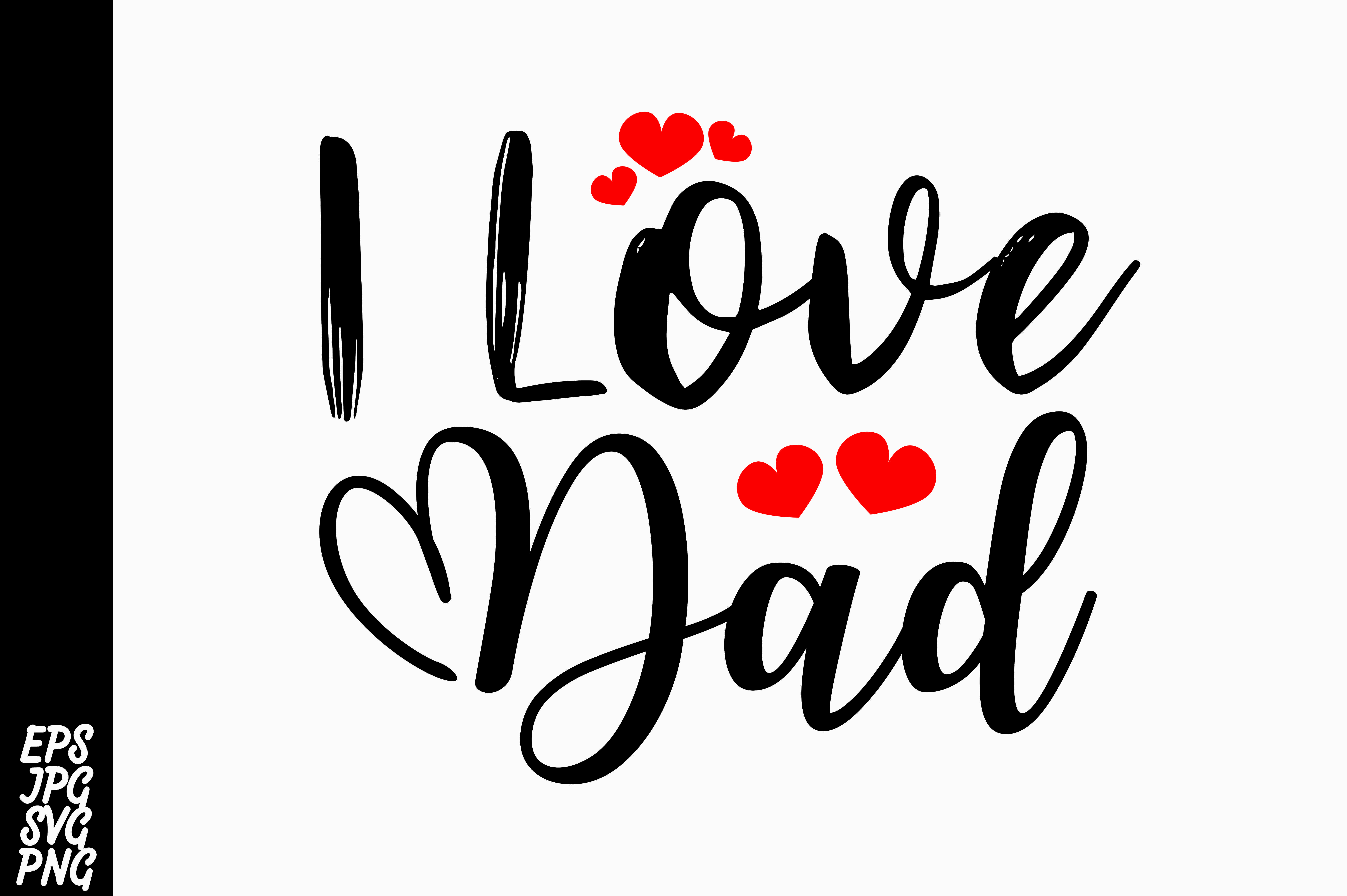 Download Free I Love Dad Svg Graphic By Arsa Adjie Creative Fabrica for Cricut Explore, Silhouette and other cutting machines.