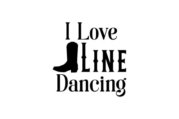 Download Free I Love Line Dancing Svg Cut File By Creative Fabrica Crafts for Cricut Explore, Silhouette and other cutting machines.