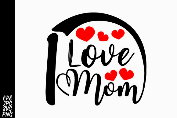 Download Free I Love Mom Svg Graphic By Arsa Adjie Creative Fabrica for Cricut Explore, Silhouette and other cutting machines.