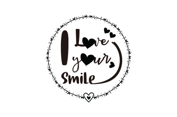 Download Free I Love Your Smile Quote Svg Cut Graphic By Yuhana Purwanti Creative Fabrica for Cricut Explore, Silhouette and other cutting machines.