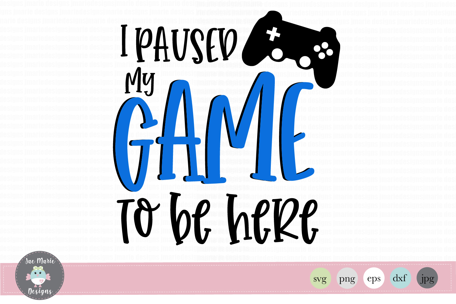 Download Free I Paused My Game To Be Here Graphic By Thejaemarie Creative for Cricut Explore, Silhouette and other cutting machines.