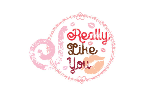 Download Free I Really Like You Quote Svg Cut Graphic By Yuhana Purwanti for Cricut Explore, Silhouette and other cutting machines.