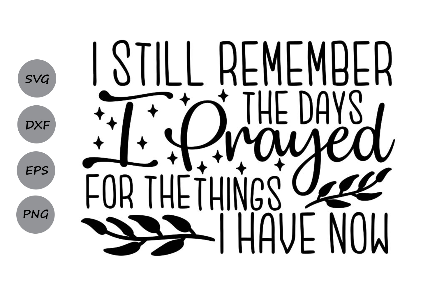 Download Free I Still Remember When I Prayed Svg Graphic By Cosmosfineart for Cricut Explore, Silhouette and other cutting machines.