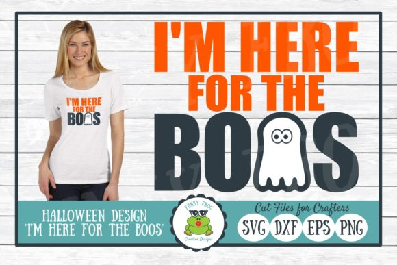 I M Here For The Boos Halloween Graphic By