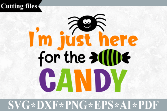 I'm Just Here for the Candy SVG Graphic Crafts By VR Digital Design