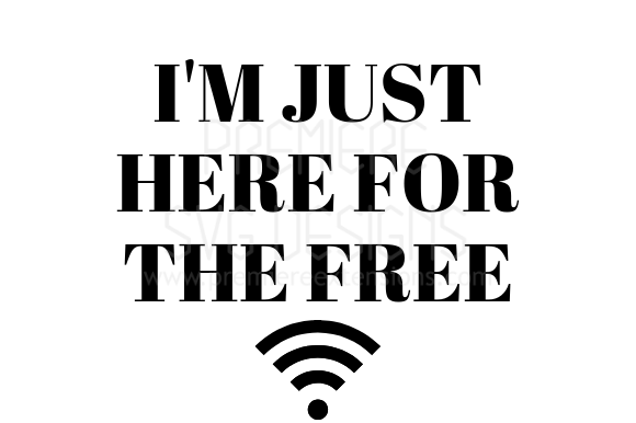 Download Free I M Just Here For The Free Wifi Svg Graphic By for Cricut Explore, Silhouette and other cutting machines.