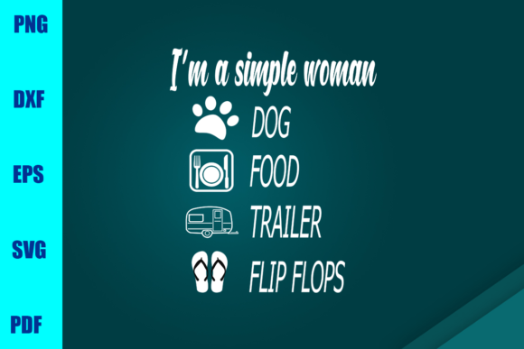 Download Free I M A Simple Woman Dog Food Trailer Flip Graphic By for Cricut Explore, Silhouette and other cutting machines.