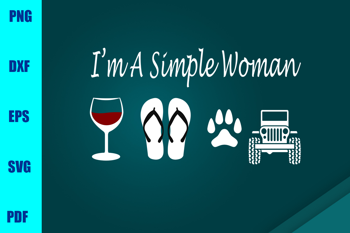 Download Free I M A Simple Woman Graphic By Bumblebeeshop Creative Fabrica SVG Cut Files