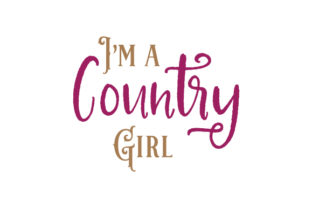 I'm a Country Girl Cowgirl Craft Cut File By Creative Fabrica Crafts