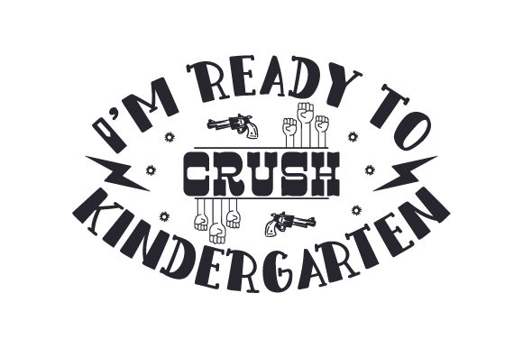 Download Free I M Ready To Crush Kindergarten Svg Cut File By Creative Fabrica for Cricut Explore, Silhouette and other cutting machines.