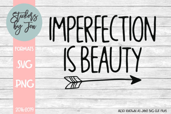 Download Free Imperfection Is Beauty Svg Graphic By Stickers By Jennifer for Cricut Explore, Silhouette and other cutting machines.