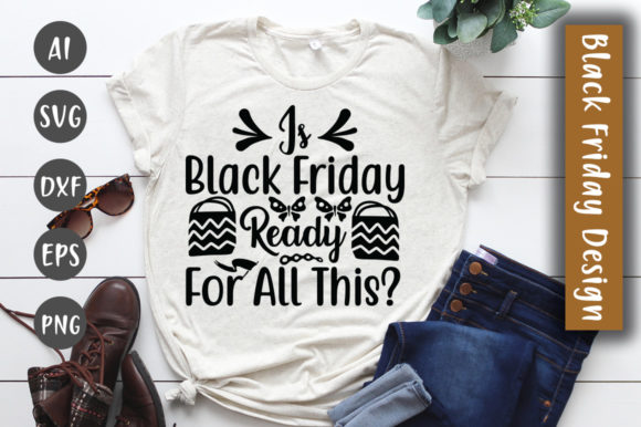 Print on Demand: Is Black Friday Ready for All This SVG Gráfico Crafts Por CreativeArt
