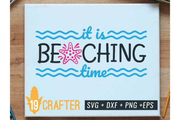 Print on Demand: It is Beaching Time Summer Holiday Svg Graphic Crafts By great19