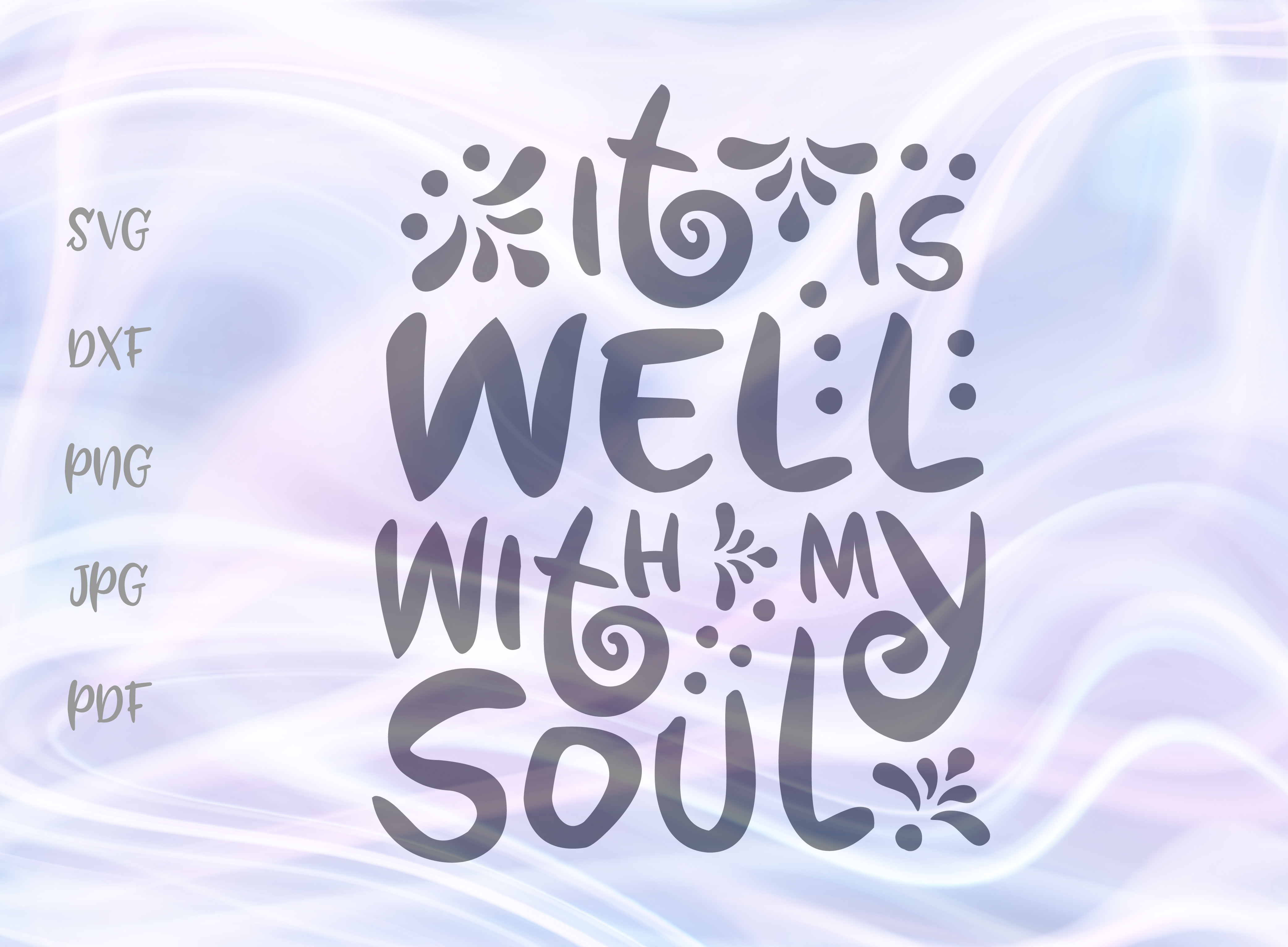 Download Free It Is Well With My Soul Svg Graphic By Digitals By Hanna for Cricut Explore, Silhouette and other cutting machines.
