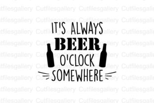 Download Free It S Beer Oclock Somewhere Svg Graphic By Cutfilesgallery for Cricut Explore, Silhouette and other cutting machines.