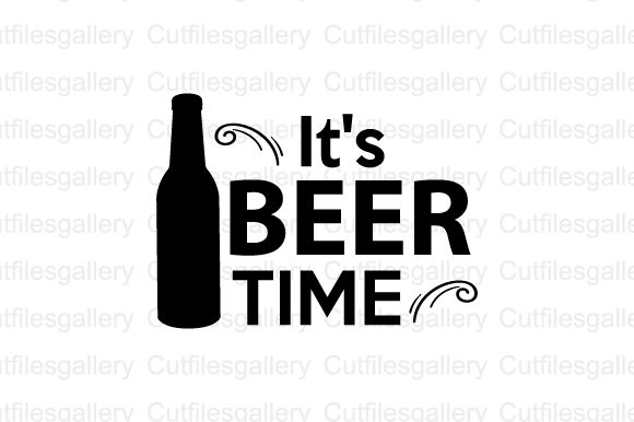 Download Free It S Beer Time Svg Graphic By Cutfilesgallery Creative Fabrica for Cricut Explore, Silhouette and other cutting machines.