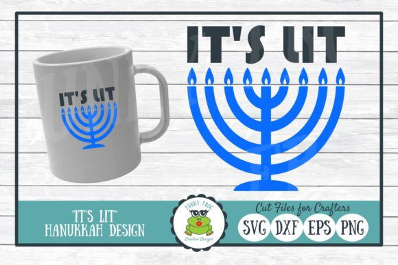 It's Lit Hanukkah Graphic Crafts By funkyfrogcreativedesigns
