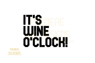 Its Wine O'clock SVG Graphic By premiereextensions