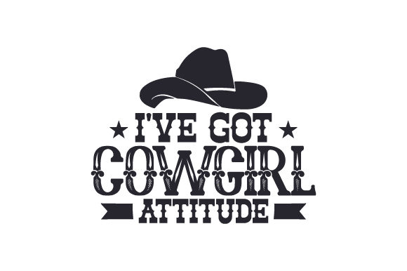 Download Free I Ve Got Cowgirl Attitude Svg Cut File By Creative Fabrica for Cricut Explore, Silhouette and other cutting machines.