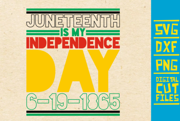 Download Free Juneteenth Is My Independence Day Graphic By Svgyeahyouknowme for Cricut Explore, Silhouette and other cutting machines.