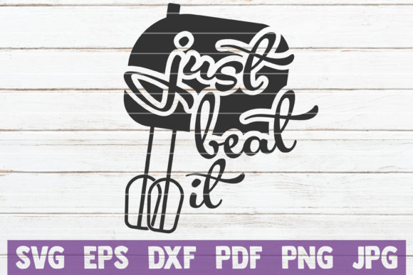 Just Beat It Svg Cut File Graphic By Mintymarshmallows