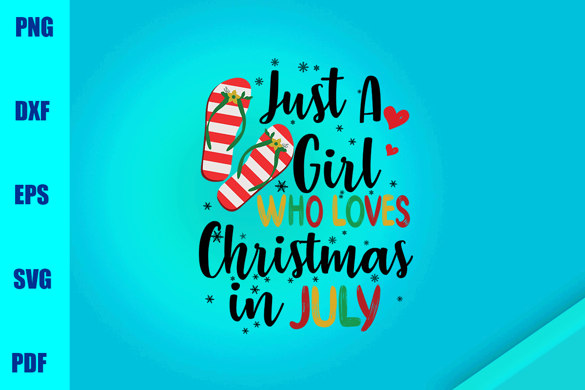 Download Free Just A Girl Who Loves Christmas In July Graphic By Bumblebeeshop for Cricut Explore, Silhouette and other cutting machines.
