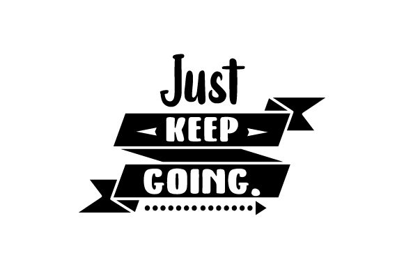 Just Keep Going. Craft Design By Creative Fabrica Crafts Image 1