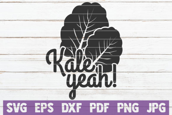 Download Free Kale Yeah Cut File Graphic By Mintymarshmallows Creative Fabrica for Cricut Explore, Silhouette and other cutting machines.