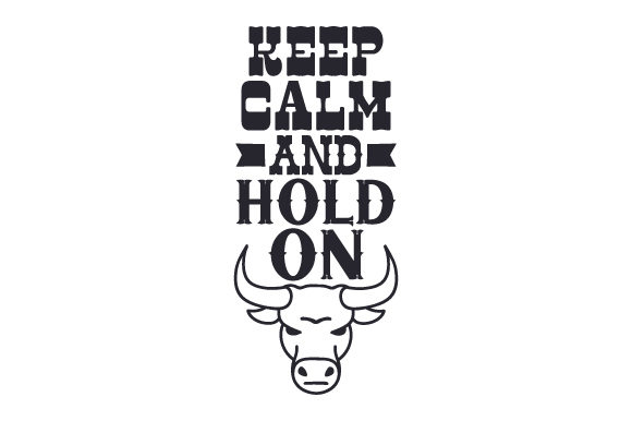 Keep Calm and Hold on Craft Design By Creative Fabrica Crafts Image 1