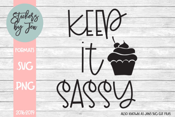 Download Free Keep It Sassy Svg Graphic By Stickers By Jennifer Creative Fabrica for Cricut Explore, Silhouette and other cutting machines.